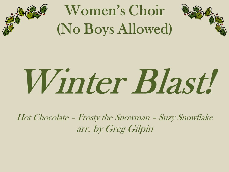 Women's Choir (No Boys Allowed) Winter Blast.