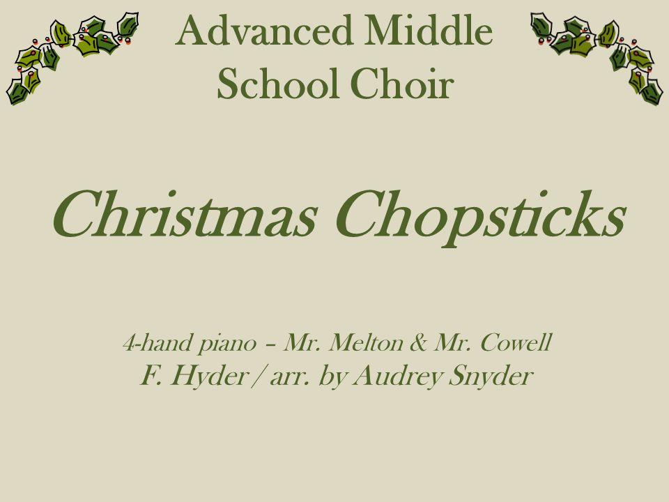 Advanced Middle School Choir Christmas Chopsticks 4-hand piano – Mr.