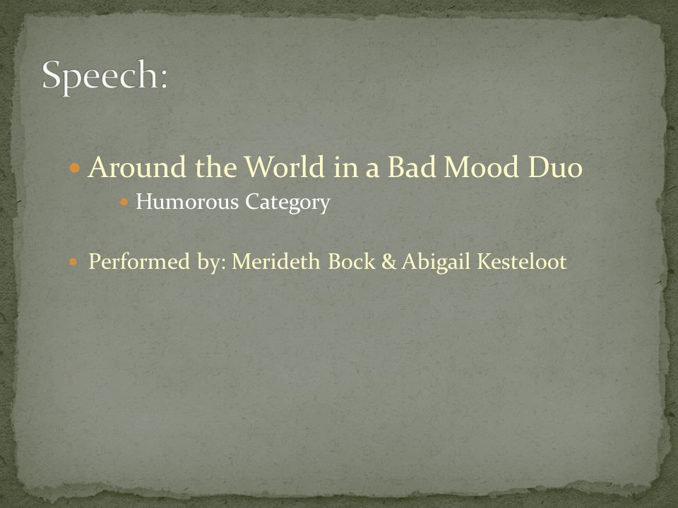 Around the World in a Bad Mood Duo Humorous Category Performed by: Merideth Bock & Abigail Kesteloot