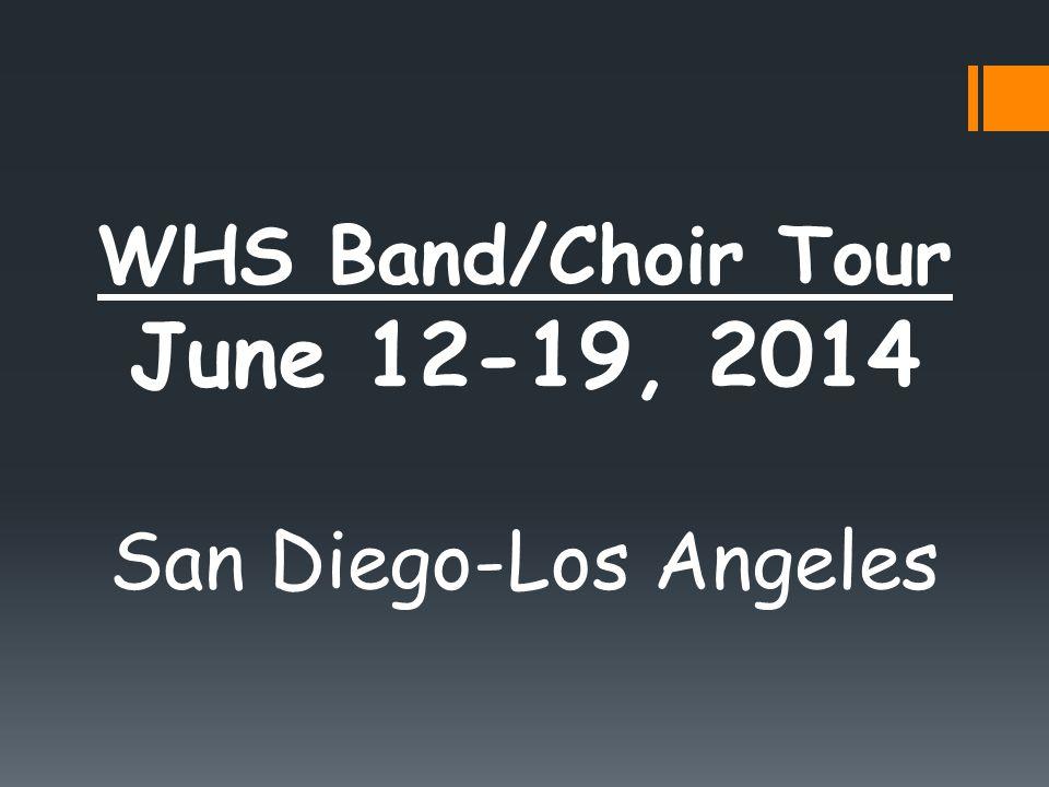 WHS Band/Choir Tour June 12-19, 2014 San Diego-Los Angeles