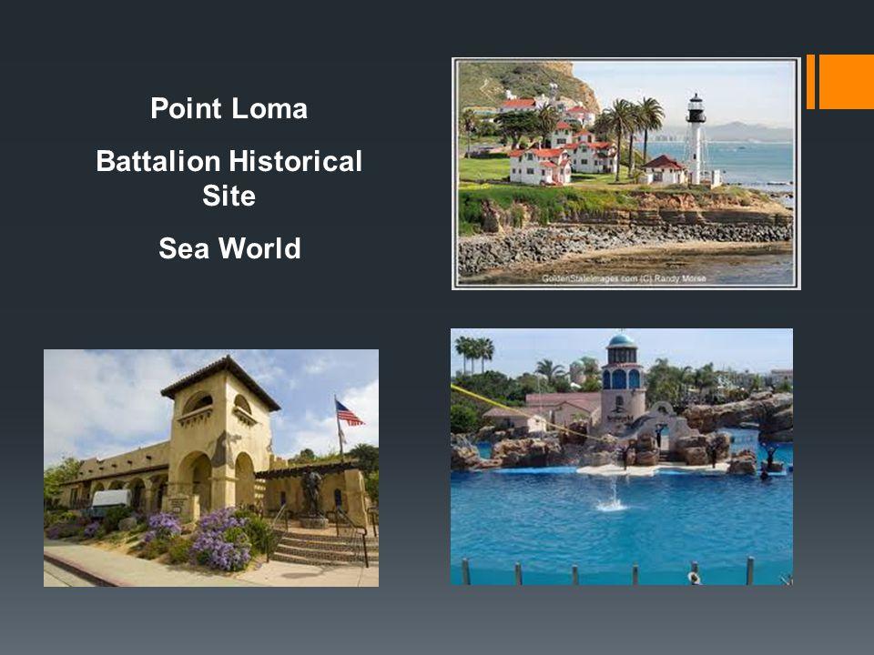 Point Loma Battalion Historical Site Sea World