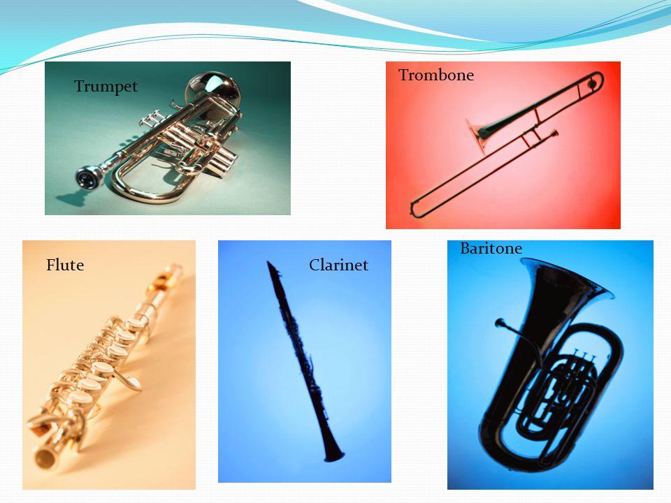 Trumpet Trombone Baritone ClarinetFlute
