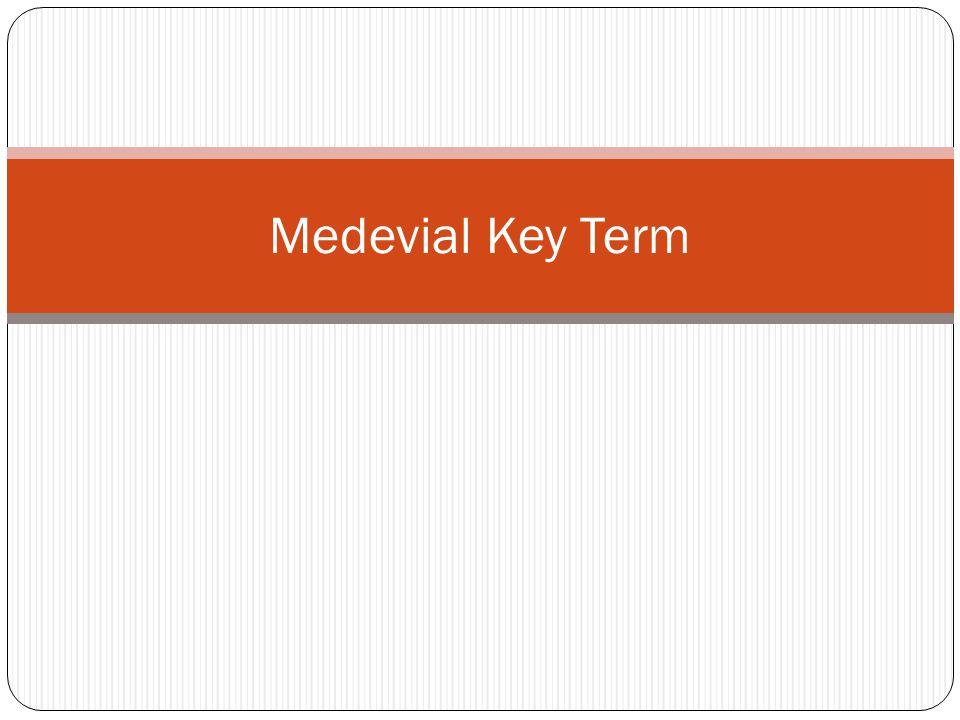 Medevial Key Term
