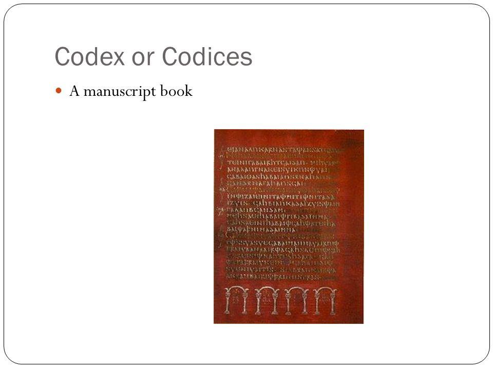 Codex or Codices A manuscript book