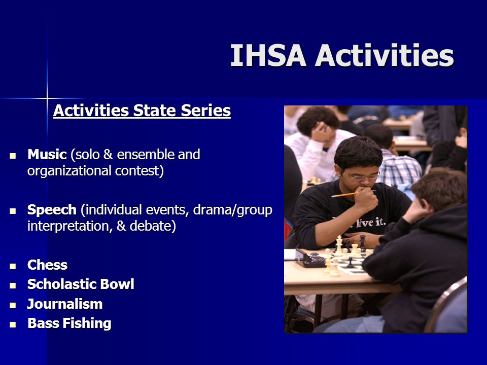 IHSA Activities And remember…..The Future Plays Here!