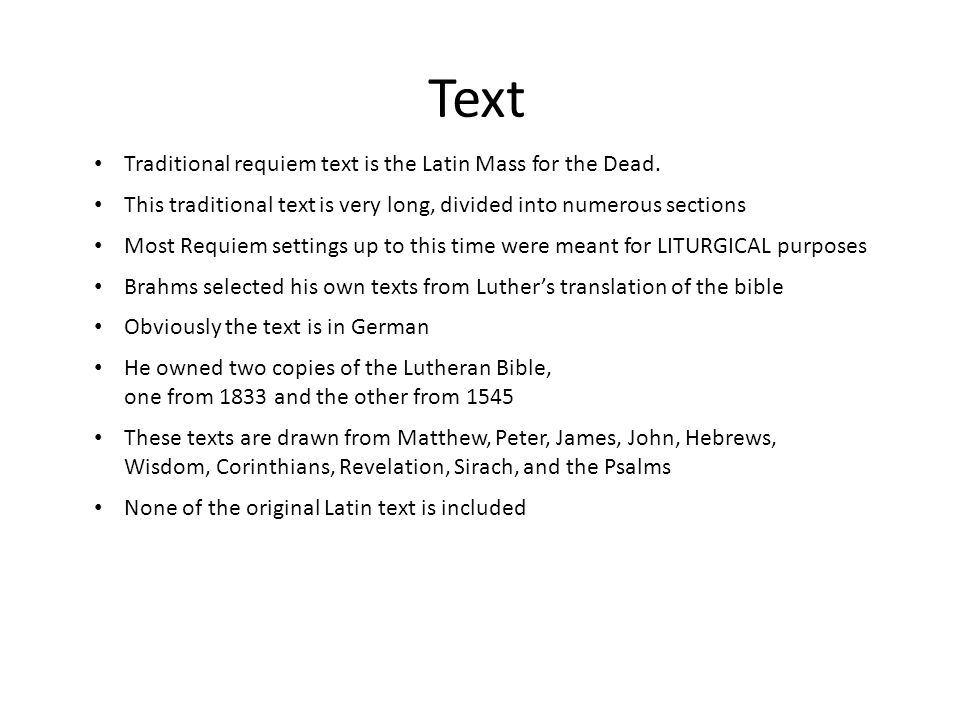 Text Traditional requiem text is the Latin Mass for the Dead.