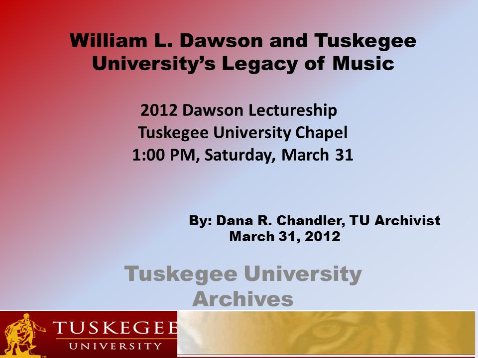 Music Department Although Dawson started the School in 1931, music had been taught at Tuskegee at least as early as 1886.