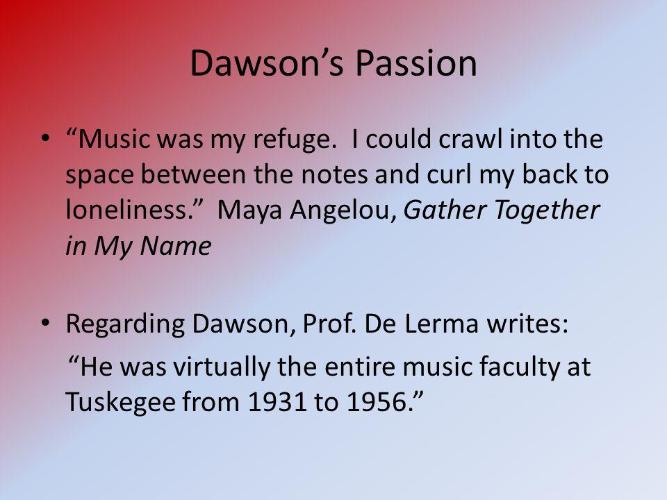 Dawson's Passion Music was my refuge.