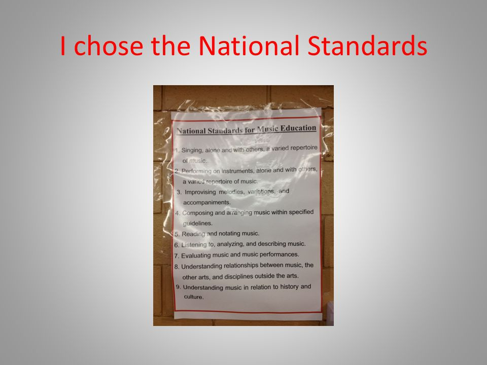 I chose the National Standards