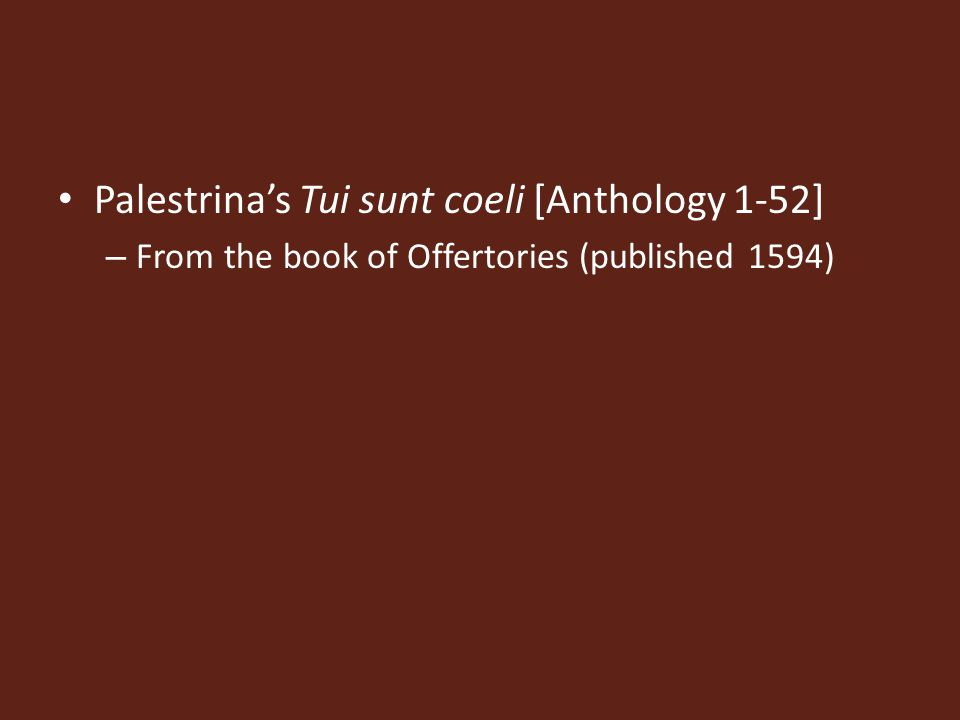 Palestrina's Tui sunt coeli [Anthology 1-52] – From the book of Offertories (published 1594)