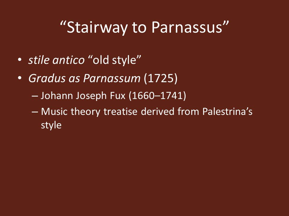 Stairway to Parnassus stile antico old style Gradus as Parnassum (1725) – Johann Joseph Fux (1660–1741) – Music theory treatise derived from Palestrina's style