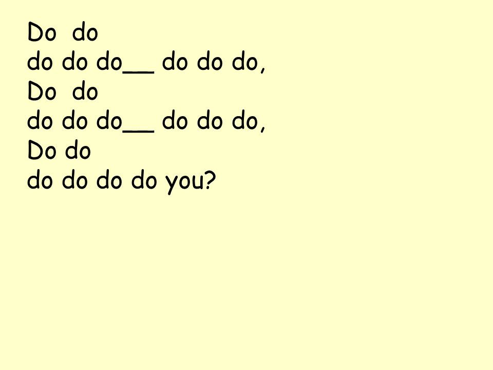 Do do do do do__ do do do, Do do do do do do you?