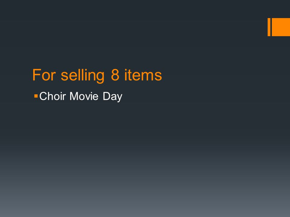 For selling 8 items  Choir Movie Day