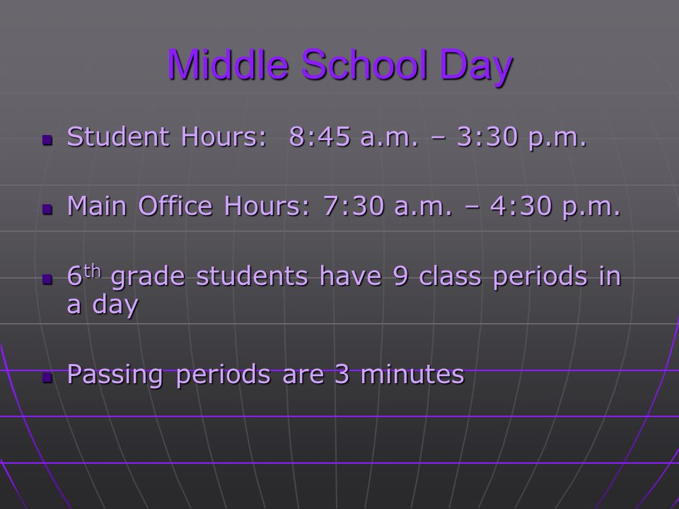 Middle School Day Student Hours: 8:45 a.m. – 3:30 p.m. Student Hours: 8:45 a.m. – 3:30 p.m. Main Office Hours: 7:30 a.m. – 4:30 p.m. Main Office Hours
