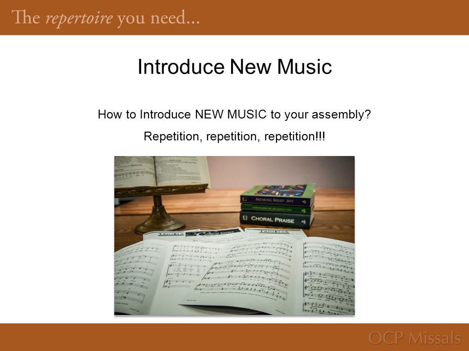 Introduce New Music How to Introduce NEW MUSIC to your assembly.