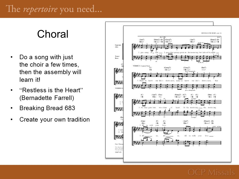 Choral Do a song with just the choir a few times, then the assembly will learn it.