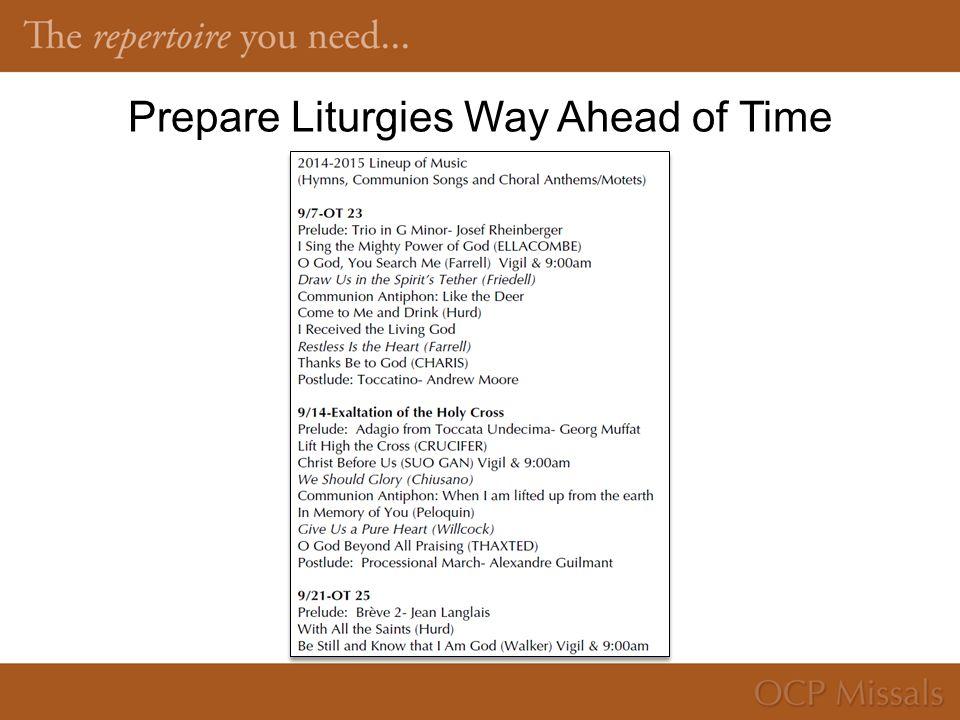 Prepare Liturgies Way Ahead of Time