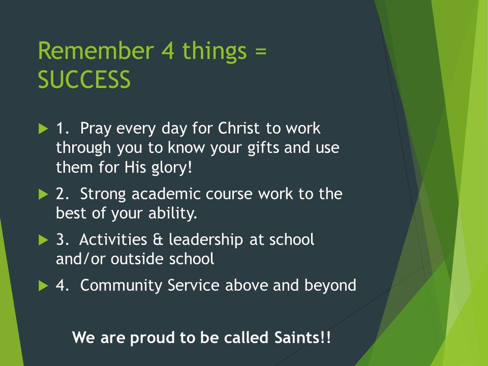 Remember 4 things = SUCCESS  1.