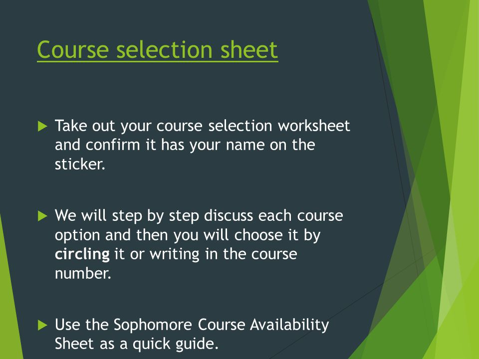 Please remember  It is important to choose your course selections with accuracy.