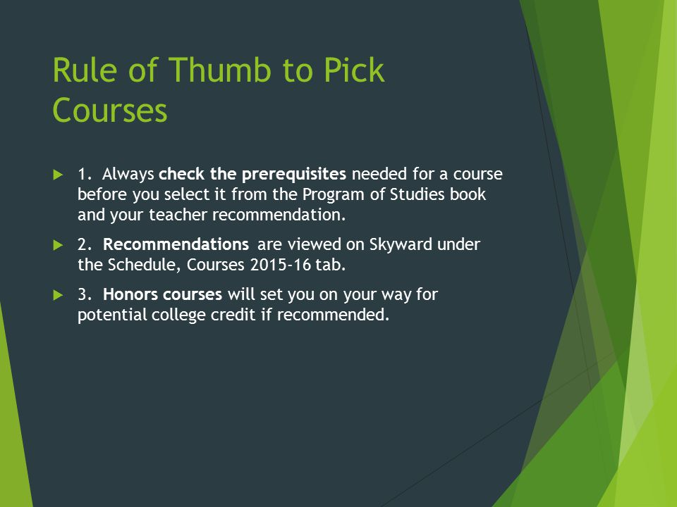 Rule of Thumb to Pick Courses  1.