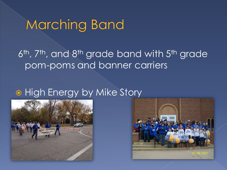 6 th, 7 th, and 8 th grade band with 5 th grade pom-poms and banner carriers  High Energy by Mike Story