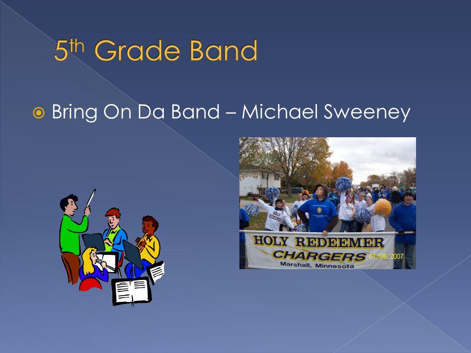  Bring On Da Band – Michael Sweeney