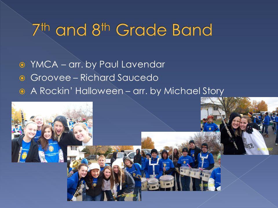 YMCA – arr. by Paul Lavendar  Groovee – Richard Saucedo  A Rockin' Halloween – arr.