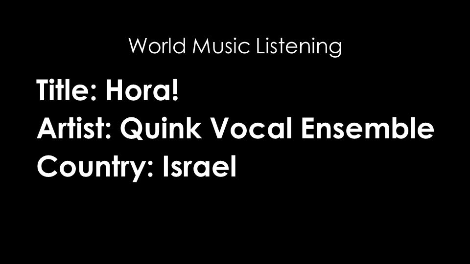 Title: Hora! Artist: Quink Vocal Ensemble Country: Israel World Music Listening