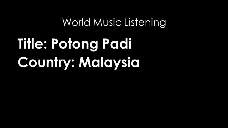 Title: Potong Padi Country: Malaysia World Music Listening