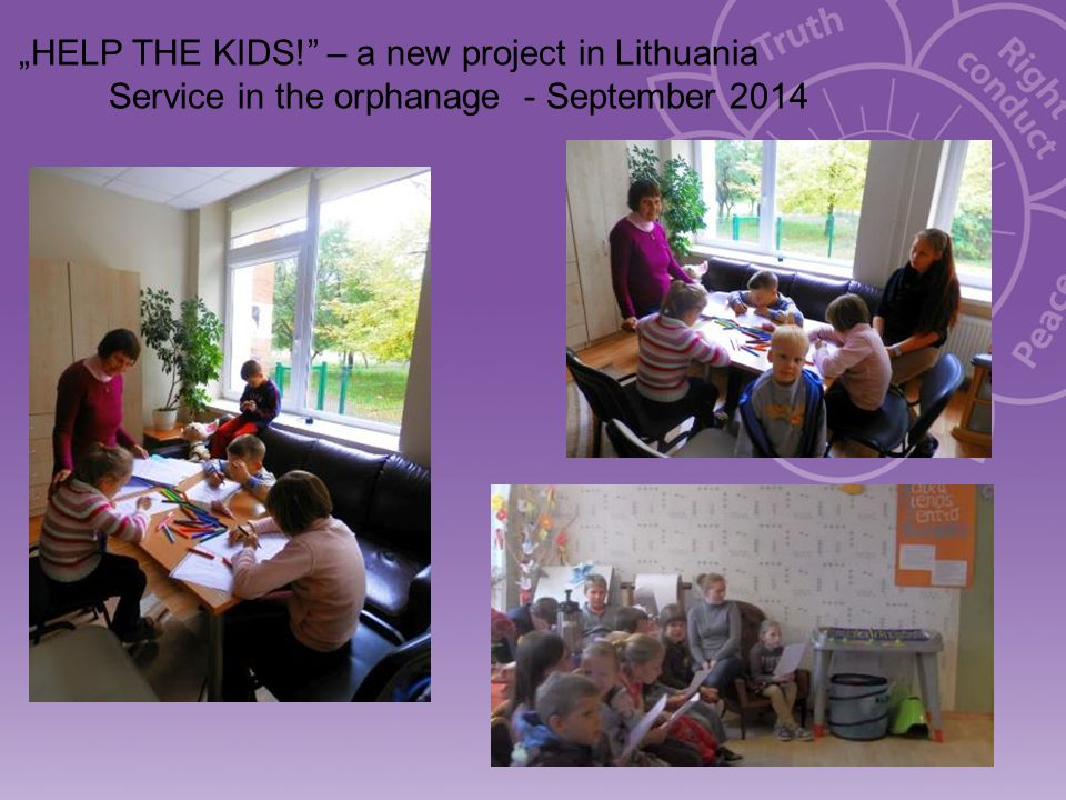 """""""HELP THE KIDS! – a new project in Lithuania Service in the orphanage - September 2014"""