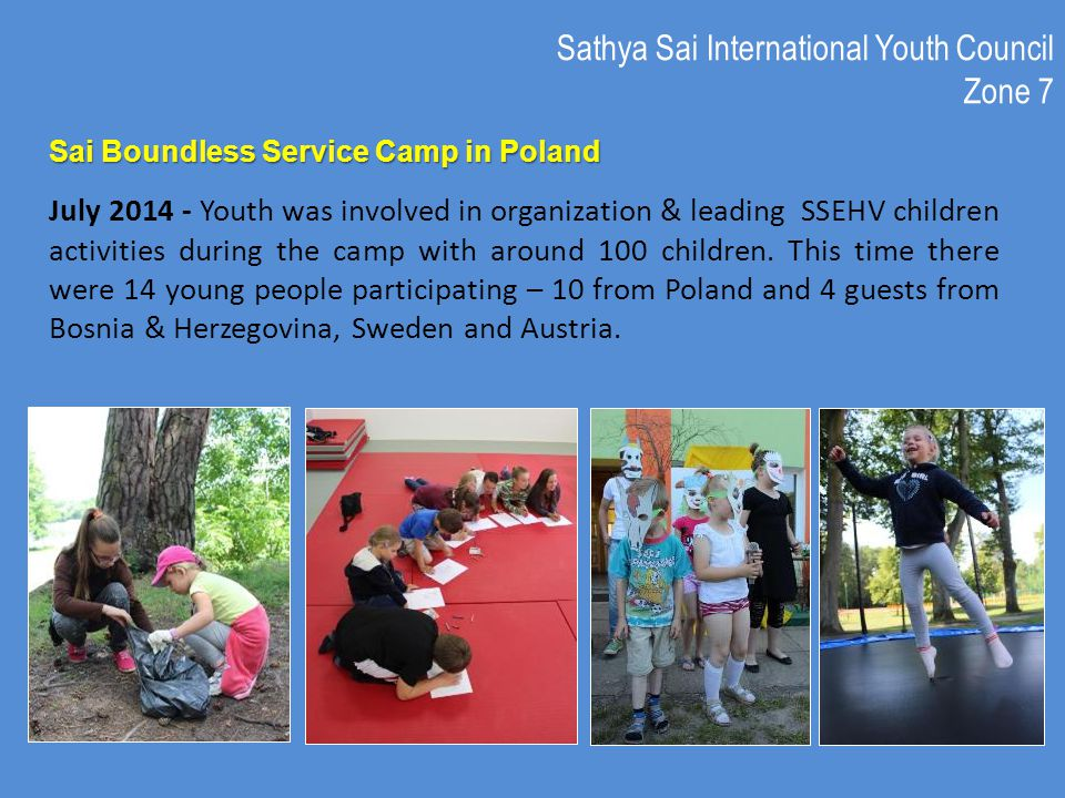 July 2014 - Youth was involved in organization & leading SSEHV children activities during the camp with around 100 children.