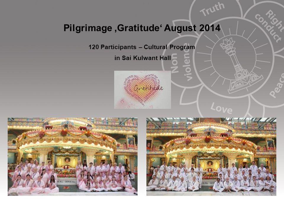 Pilgrimage 'Gratitude' August 2014 120 Participants – Cultural Program in Sai Kulwant Hall