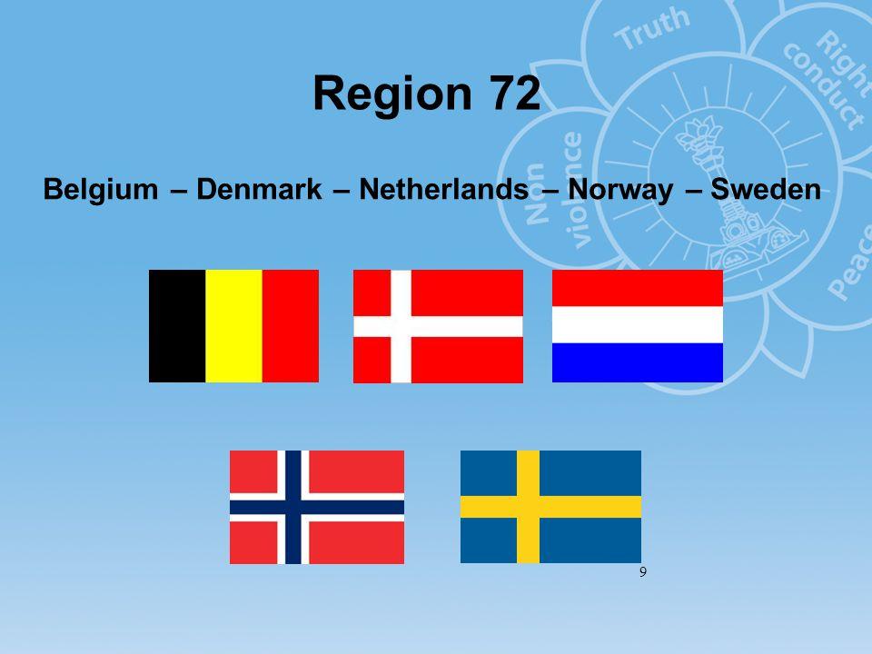 Region 72 9 Belgium – Denmark – Netherlands – Norway – Sweden
