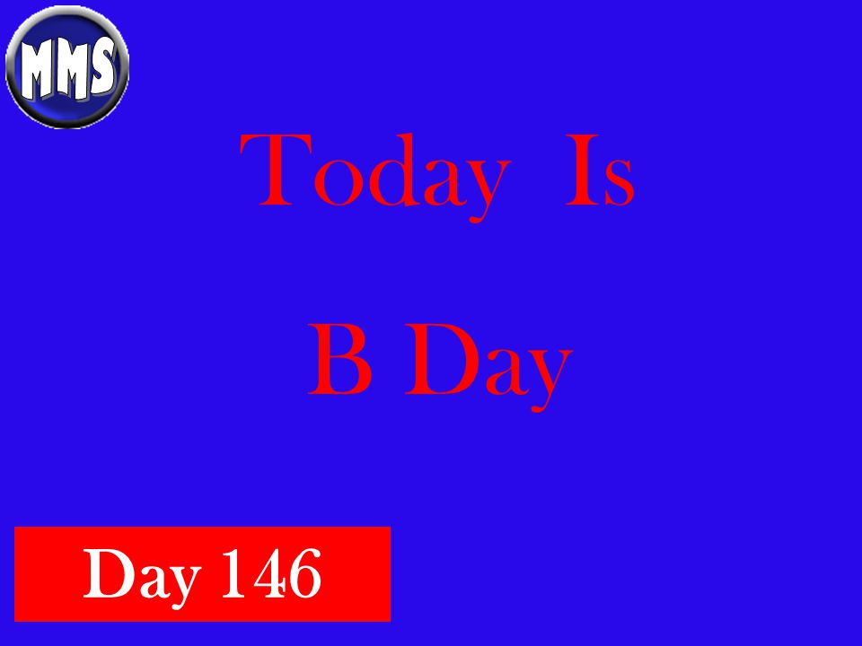 Today Is B Day Day 146