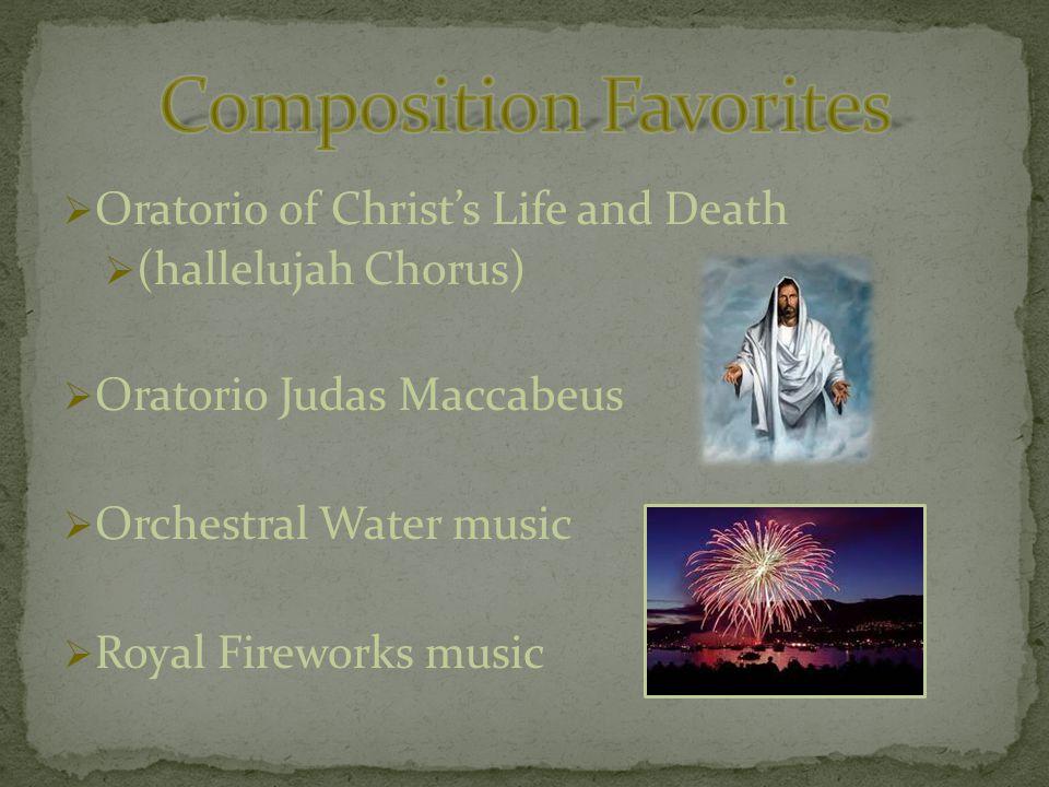  Oratorio of Christ's Life and Death  (hallelujah Chorus)  Oratorio Judas Maccabeus  Orchestral Water music  Royal Fireworks music