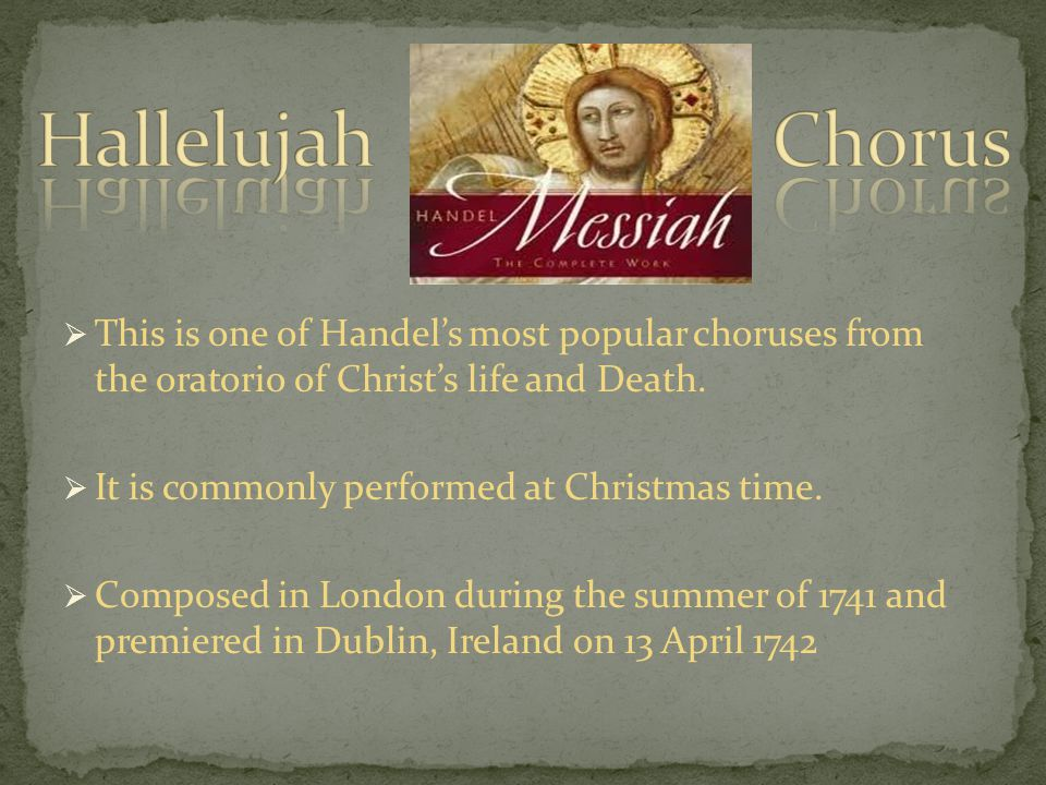  This is one of Handel's most popular choruses from the oratorio of Christ's life and Death.