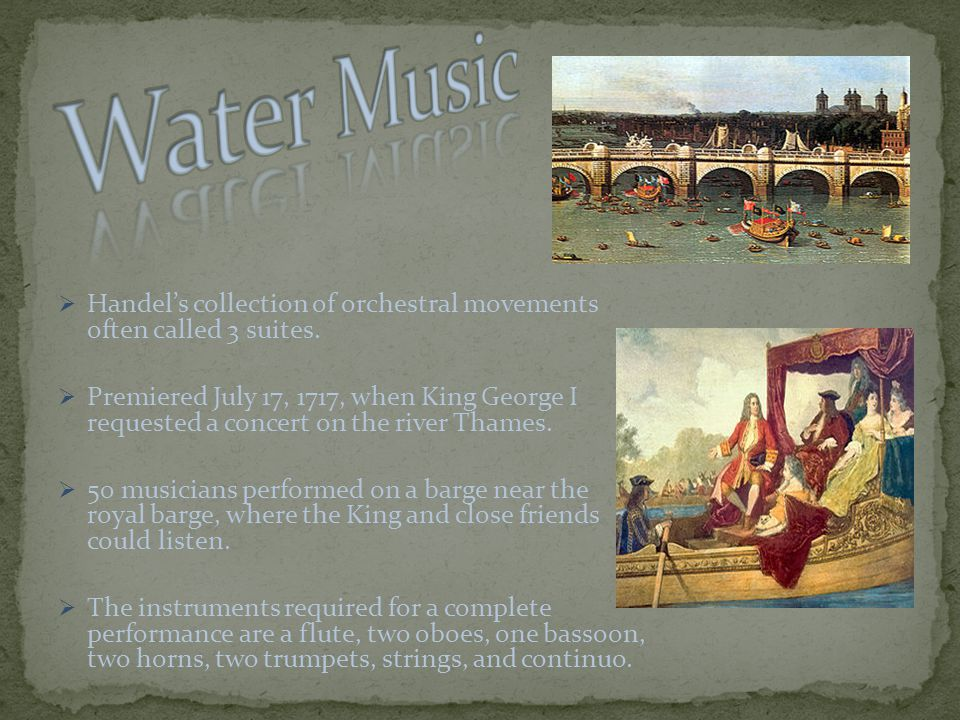  Handel's collection of orchestral movements often called 3 suites.