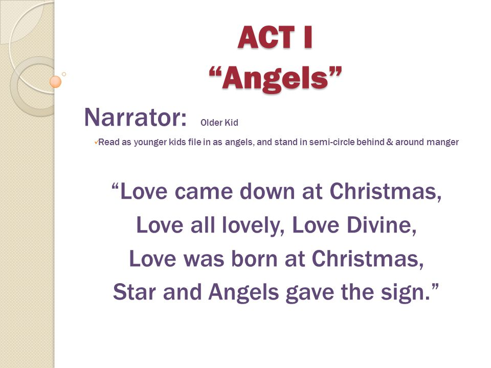 Away in a Manger 1 st Verse: All kids – with traditional hand actions, played on the piano Away in a manger, no crib for a bed, The little Lord Jesus laid down His sweet head.