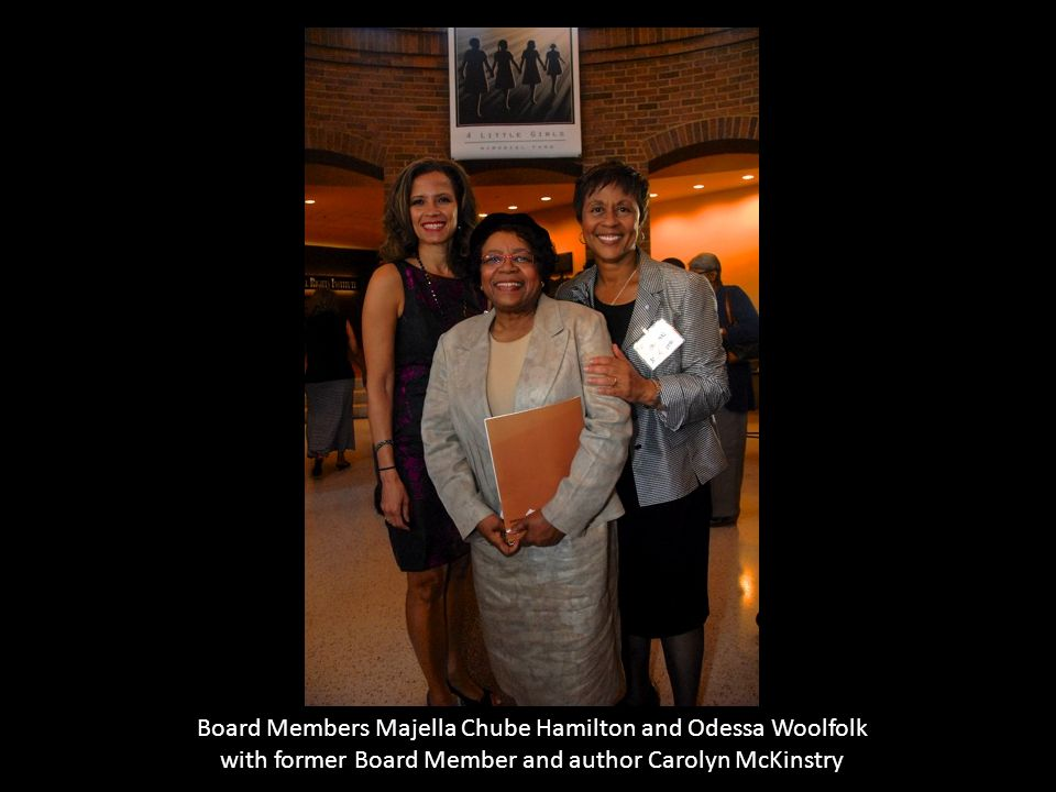 Board Members Majella Chube Hamilton and Odessa Woolfolk with former Board Member and author Carolyn McKinstry
