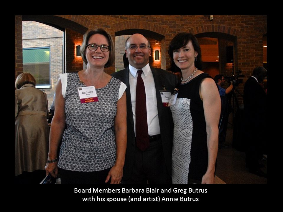 Board Members Barbara Blair and Greg Butrus with his spouse (and artist) Annie Butrus