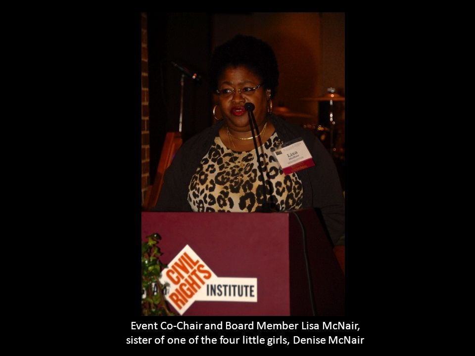 Event Co-Chair and Board Member Lisa McNair, sister of one of the four little girls, Denise McNair