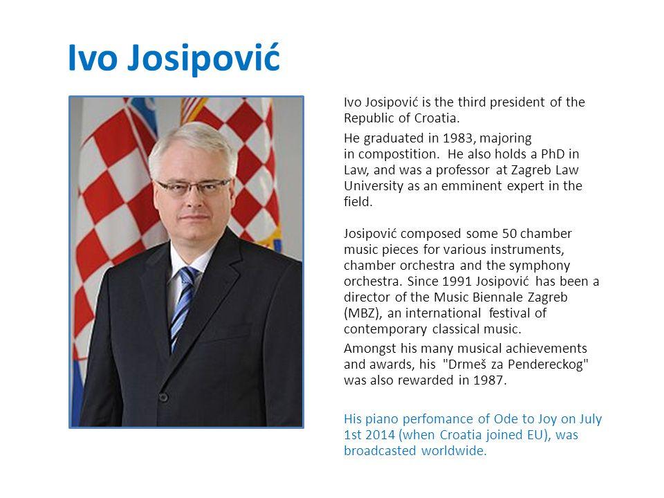 Ivo Josipović Ivo Josipović is the third president of the Republic of Croatia.