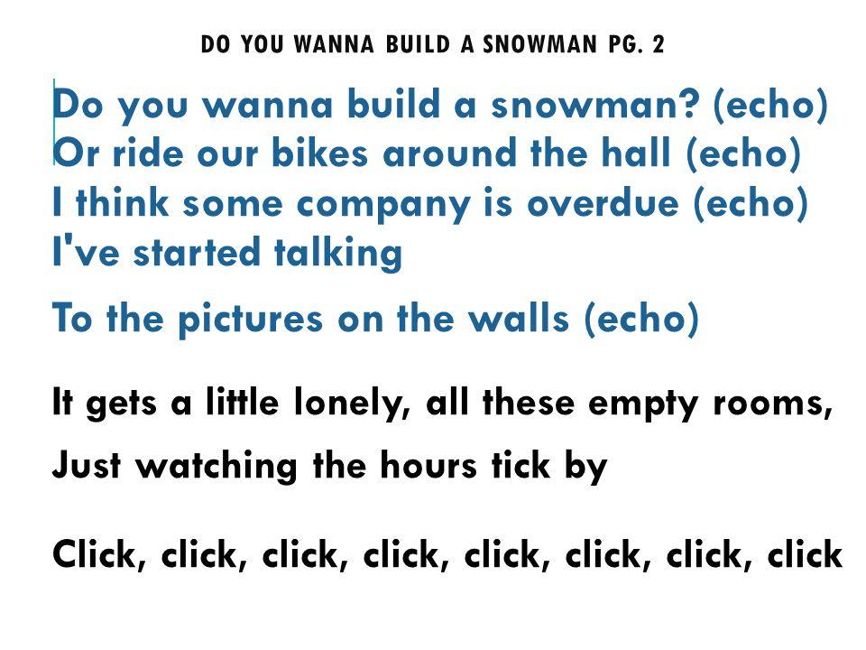 DO YOU WANNA BUILD A SNOWMAN PG. 2 Do you wanna build a snowman.