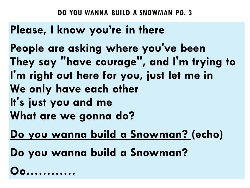 DO YOU WANNA BUILD A SNOWMAN PG.