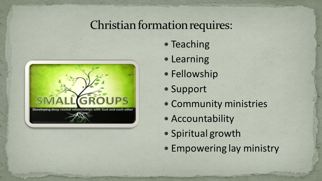 Teaching Learning Fellowship Support Community ministries Accountability Spiritual growth Empowering lay ministry