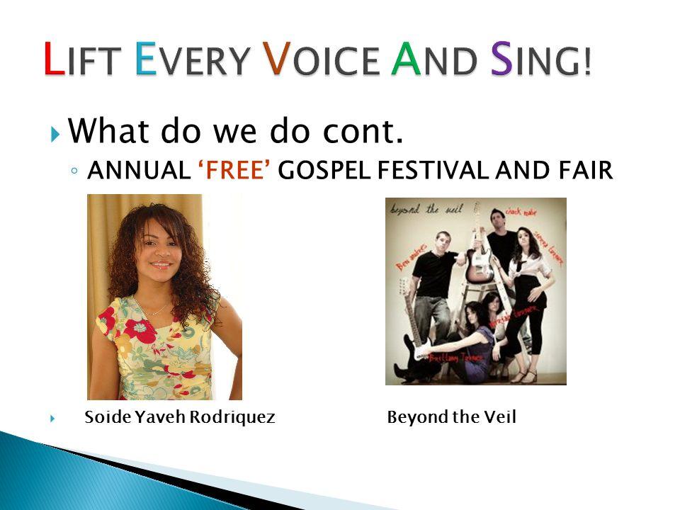  What do we do ◦ ANNUAL 'FREE' GOSPEL FESTIVAL AND FAIR   H.E.R.I.T.A.G.E.