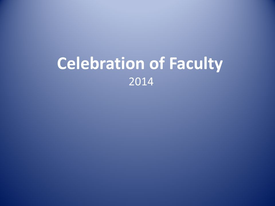 Celebration of Faculty 2014