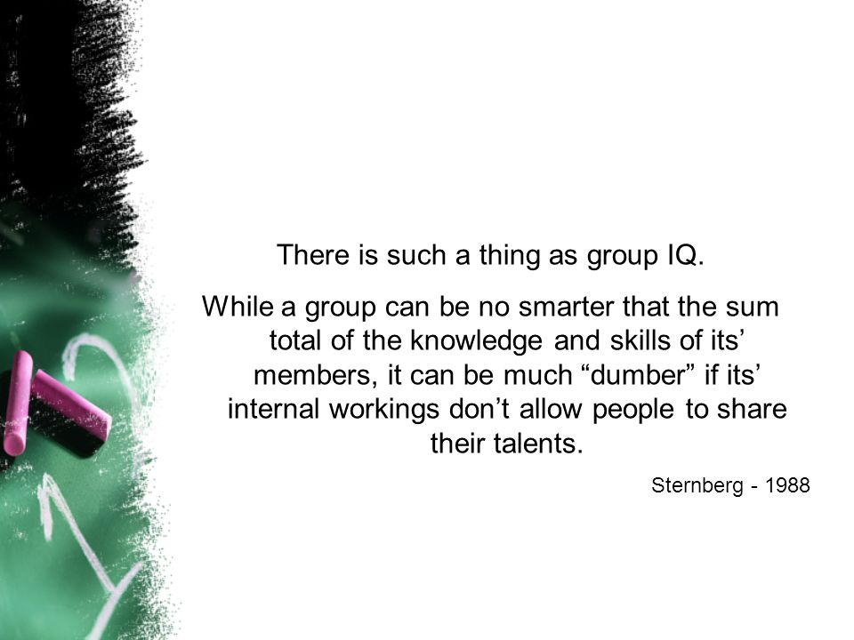 There is such a thing as group IQ.