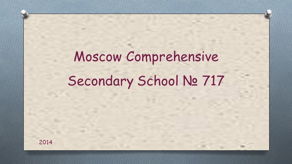 Moscow Comprehensive Secondary School № 717 2014