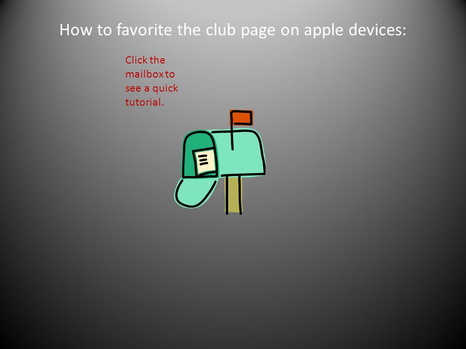 How to favorite the club page on apple devices: Click the mailbox to see a quick tutorial.
